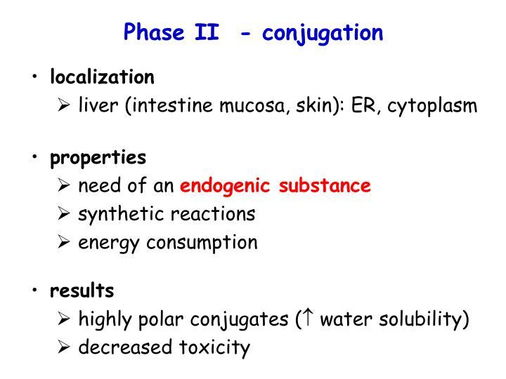 Phase II  - conjugation