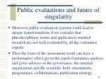 public evaluations and future of singularity1