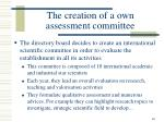 the creation of a own assessment committee