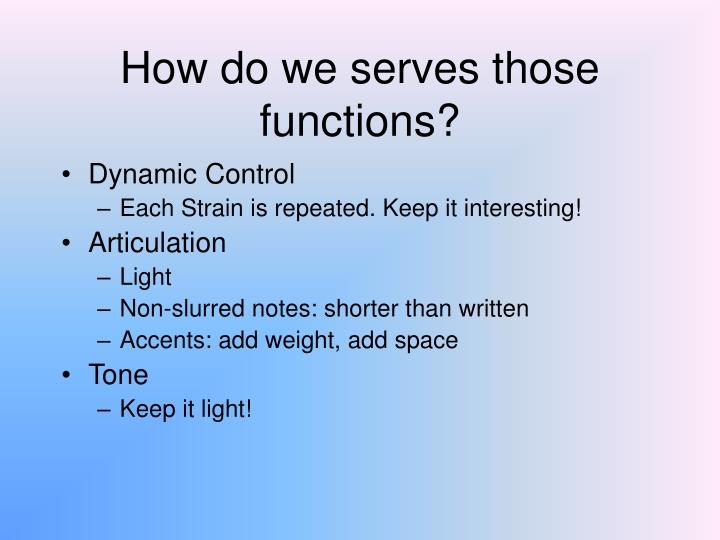 How do we serves those functions?