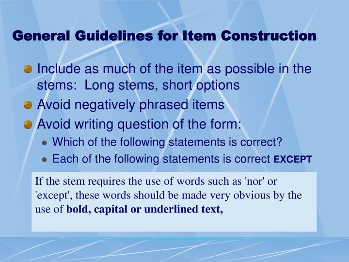 General Guidelines for Item Construction