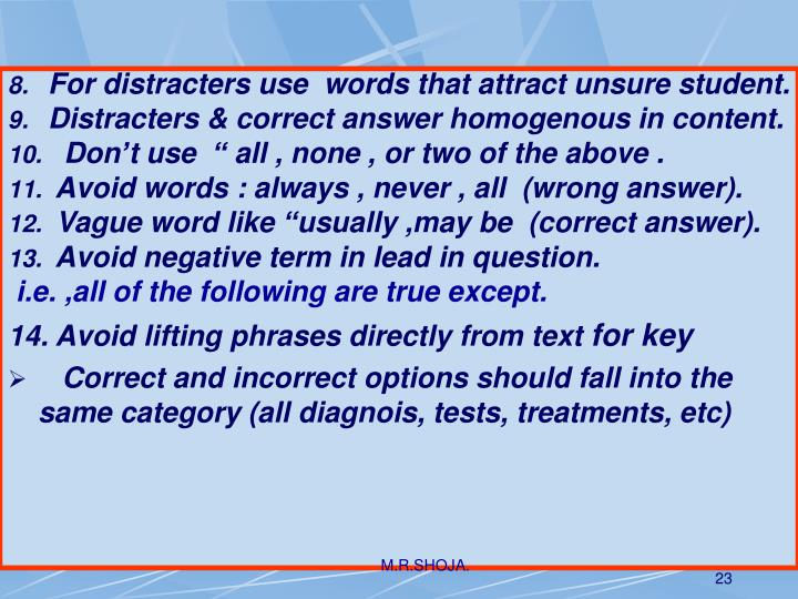 For distracters use  words that attract unsure student.