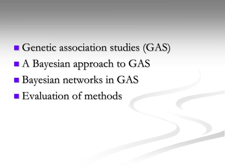 Genetic association studies (GAS)