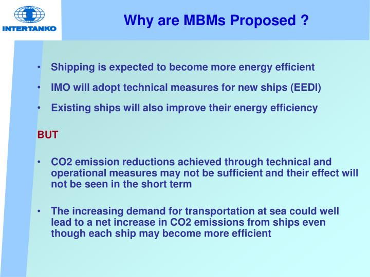 Why are MBMs Proposed ?