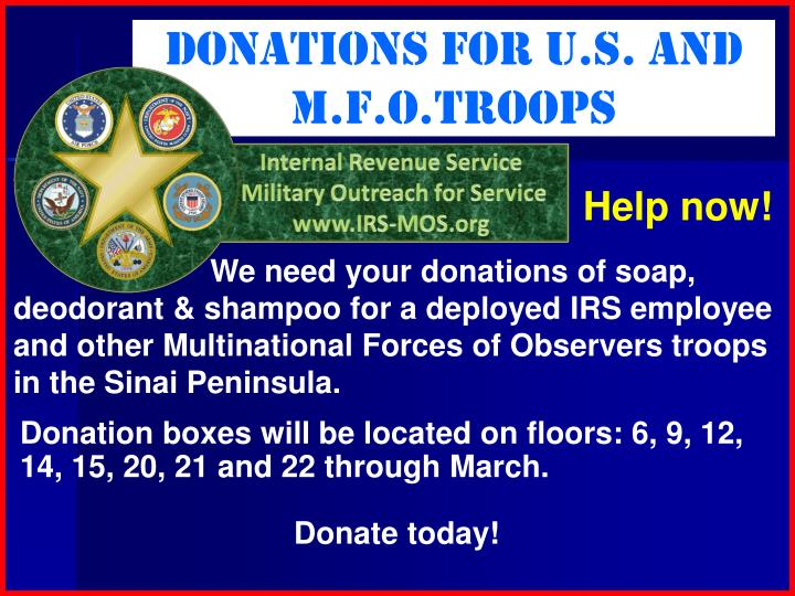Donations for u.s. and M.F.O.TROOPS