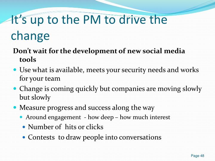 It's up to the PM to drive the change