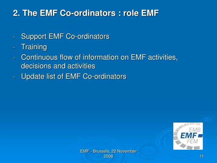 2. The EMF Co-ordinators : role EMF