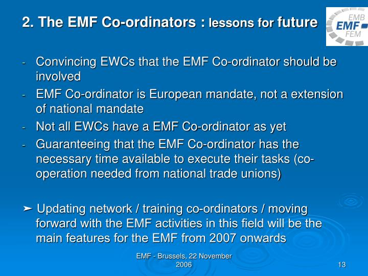 2. The EMF Co-ordinators :