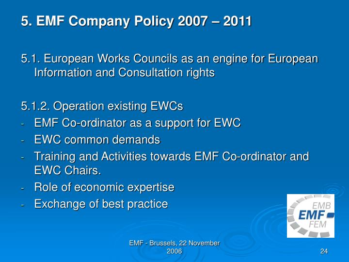 5. EMF Company Policy 2007 – 2011