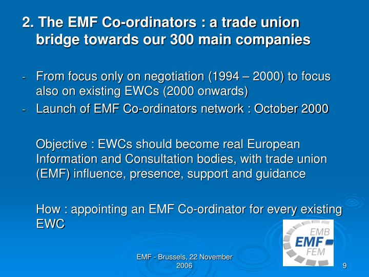 2. The EMF Co-ordinators : a trade union bridge towards our 300 main companies