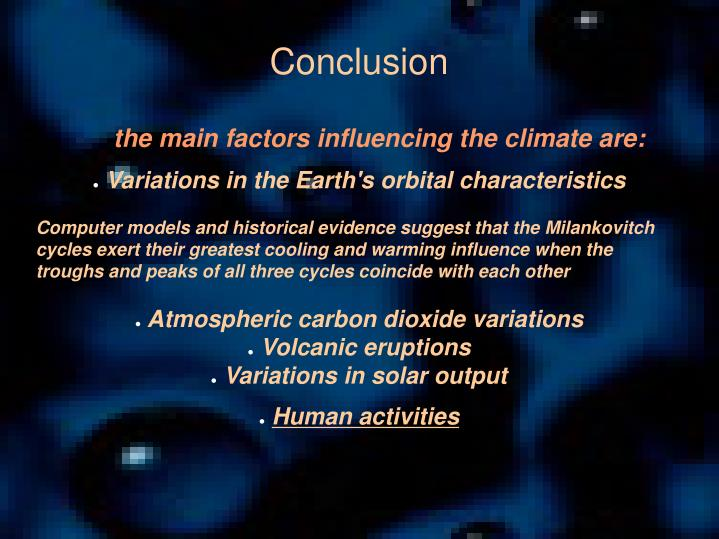 the main factors influencing the climate are: