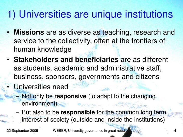 1) Universities are unique institutions
