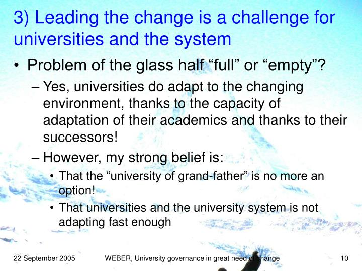 3) Leading the change is a challenge for universities and the system
