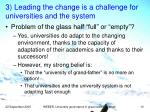 3 leading the change is a challenge for universities and the system