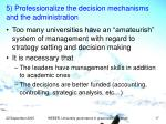 5 professionalize the decision mechanisms and the administration