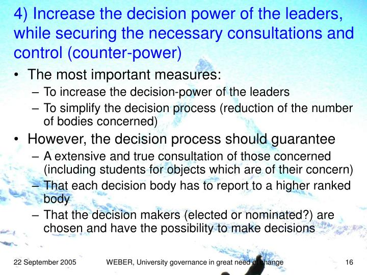 4) Increase the decision power of the leaders, while securing the necessary consultations and control (counter-power)