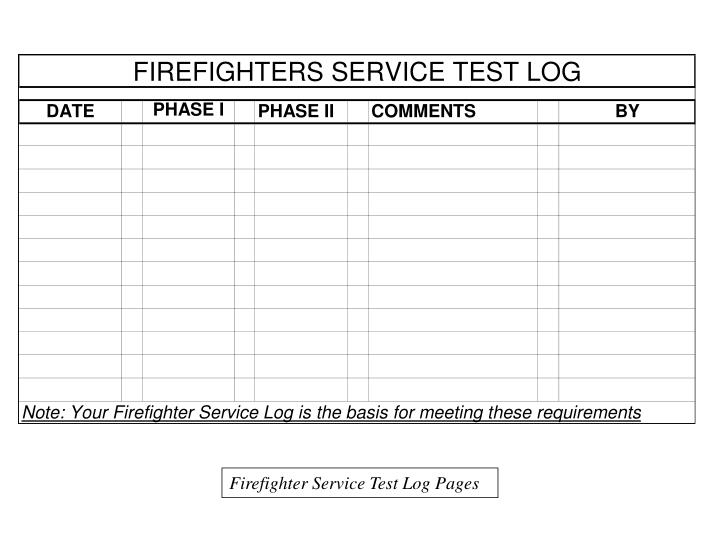Firefighter Service Test Log Pages