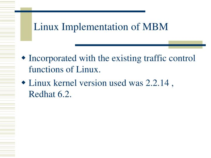 Linux Implementation of MBM