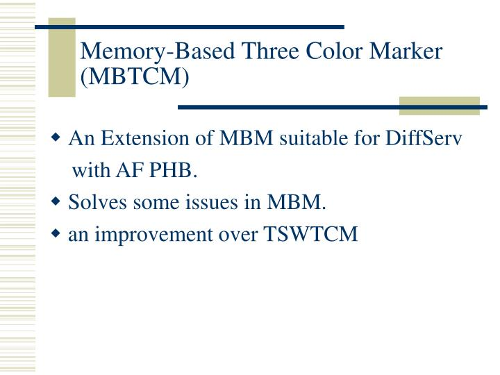 Memory-Based Three Color Marker