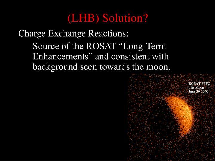 (LHB) Solution?
