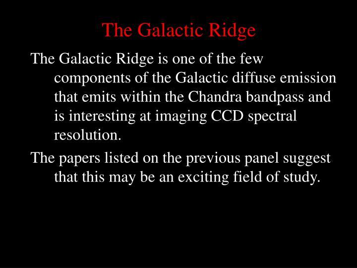 The Galactic Ridge