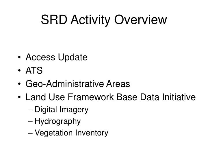 Srd activity overview