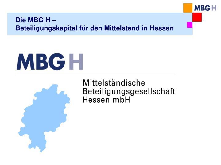 Die MBG H –