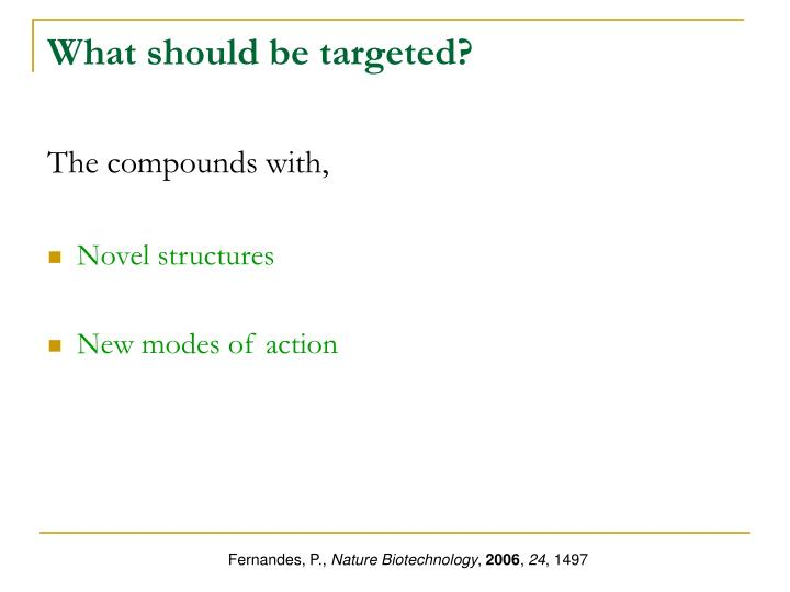 What should be targeted?