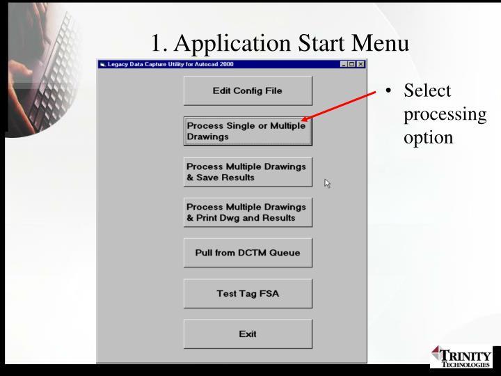 1. Application Start Menu