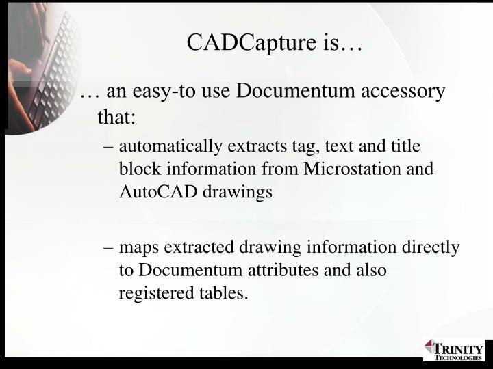 CADCapture is…