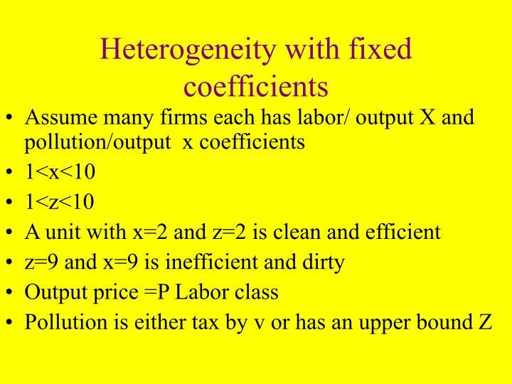 Heterogeneity with fixed coefficients