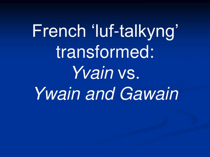 French 'luf-talkyng' transformed: