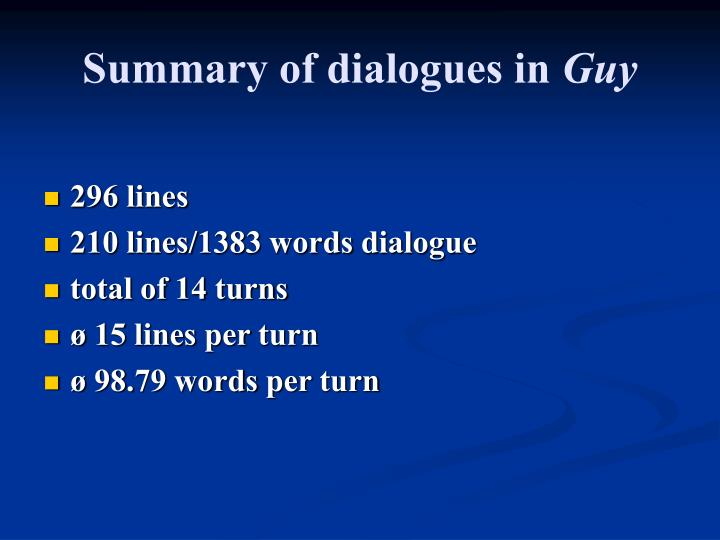 Summary of dialogues in