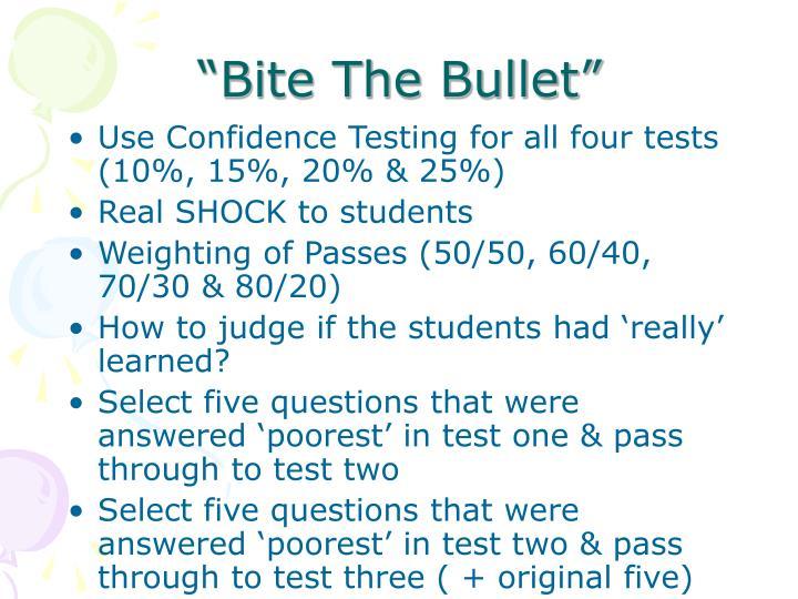"""""""Bite The Bullet"""""""