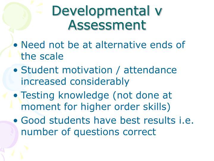 Developmental v Assessment