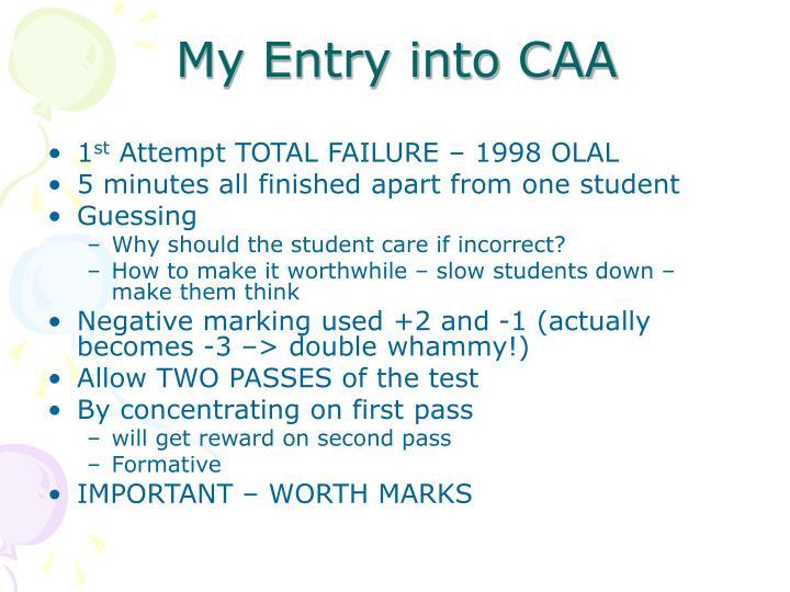 My Entry into CAA