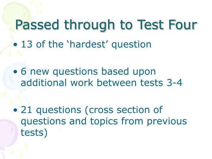 Passed through to Test Four