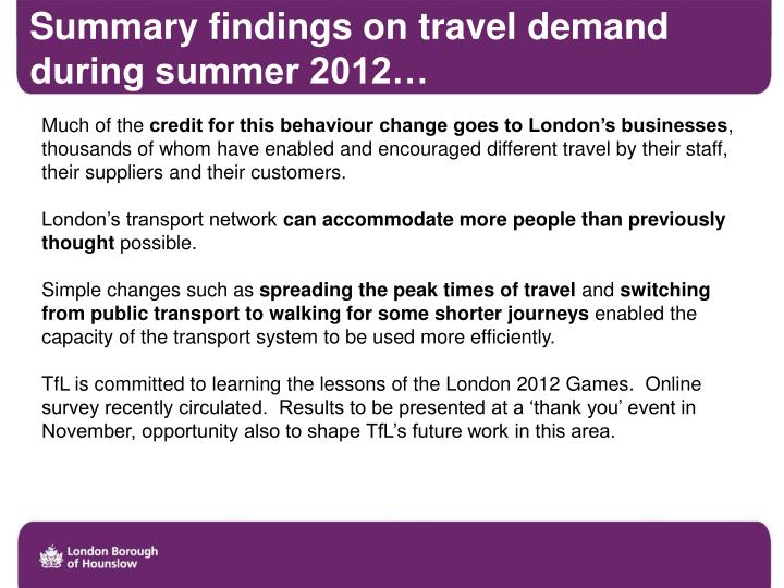 Summary findings on travel demand during summer 2012…
