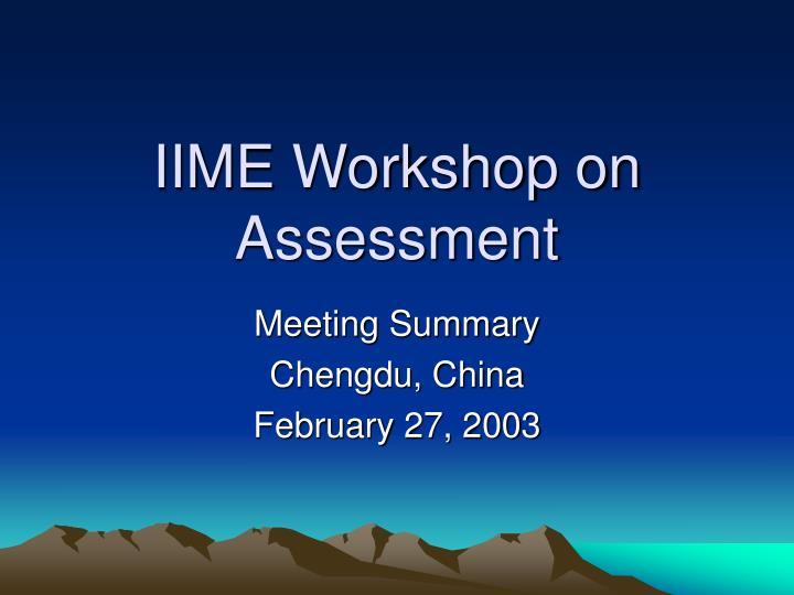 iime workshop on assessment