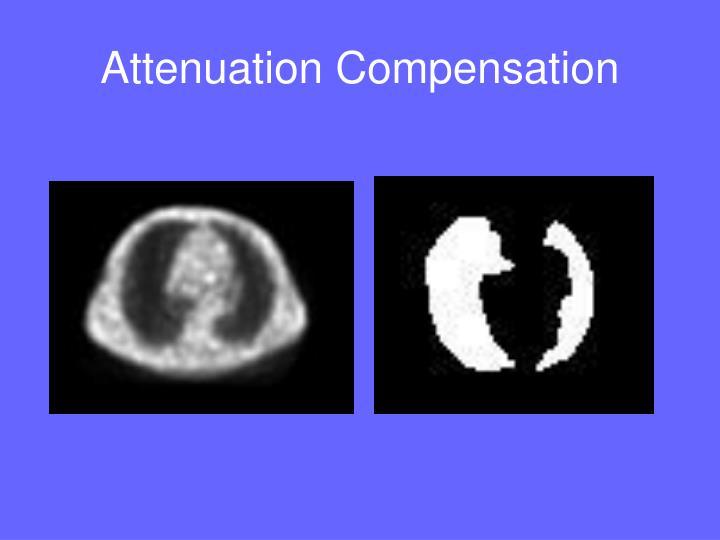 Attenuation Compensation