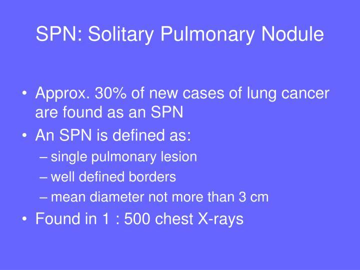 SPN: Solitary Pulmonary Nodule