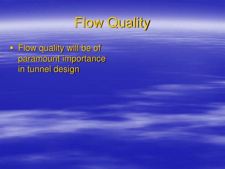 Flow Quality
