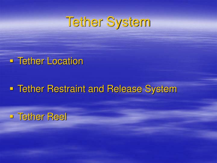 Tether System