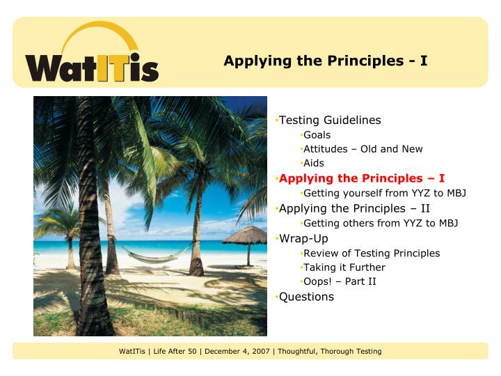 Applying the Principles - I