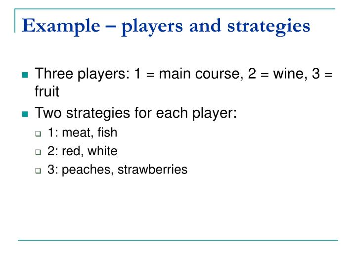 Example – players and strategies