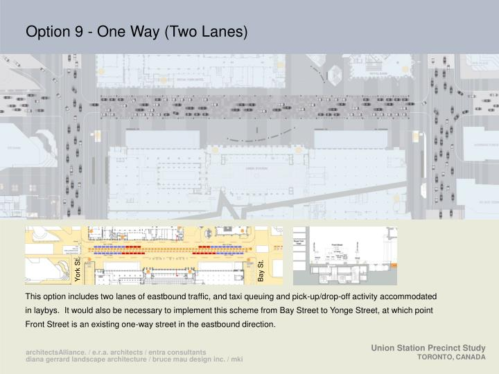 Option 9 - One Way (Two Lanes)