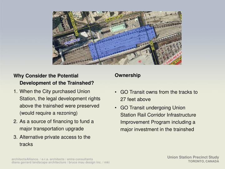 Why Consider the Potential Development of the Trainshed?