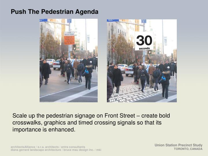 Push The Pedestrian Agenda
