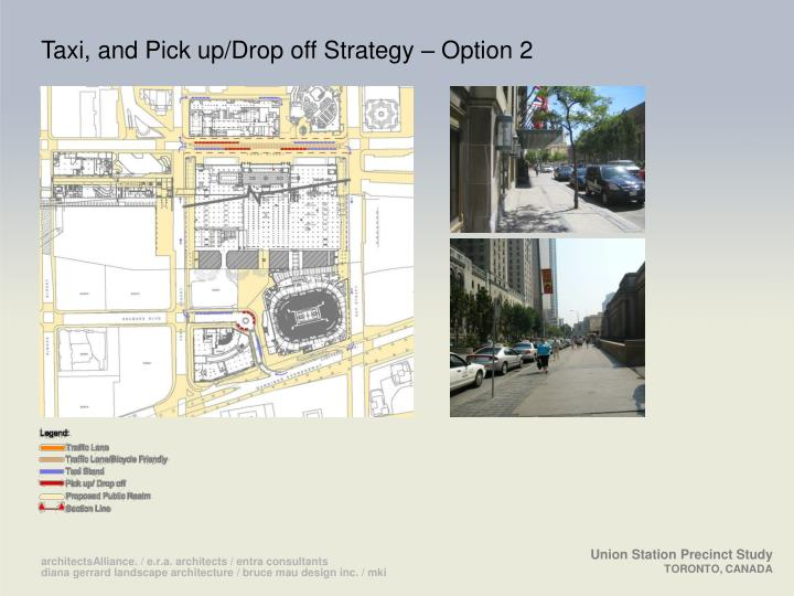 Taxi, and Pick up/Drop off Strategy – Option 2