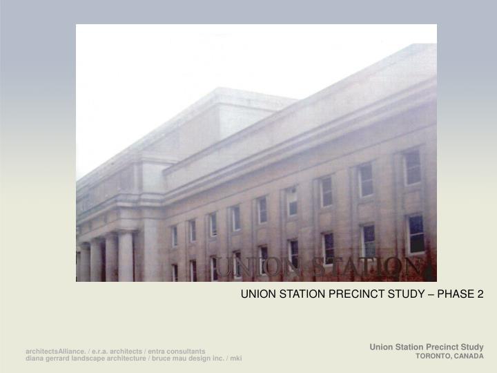 UNION STATION PRECINCT STUDY – PHASE 2